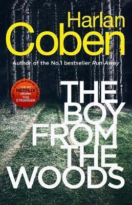 The Boy from the Woods ; From the #1 bestselling creator of the hit Netflix series The Stranger