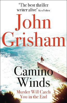 Camino Winds ; The Ultimate Summer Murder Mystery from the Greatest Thriller Writer Alive