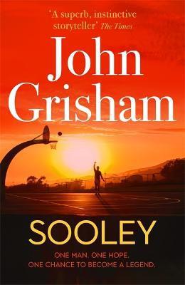 Sooley ; The New Blockbuster Novel From Bestselling Author John Grisham