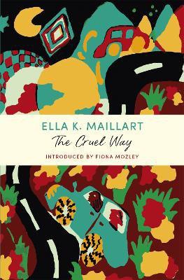 The Cruel Way ; A John Murray Journey