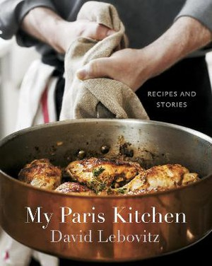 My Paris Kitchen ; Recipes and Stories [A Cookbook]