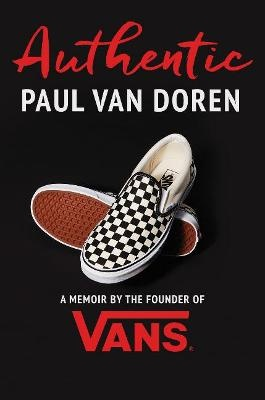 Authentic ; A Memoir by the Founder of Vans