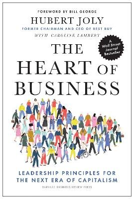 The Heart of Business ; Leadership Principles for the Next Era of Capitalism