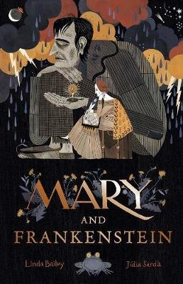 Mary and Frankenstein ; The true story of Mary Shelley