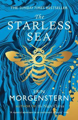 The Starless Sea ; the spellbinding Sunday Times bestseller