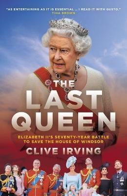 The Last Queen ; How Queen Elizabeth II Saved the Monarchy