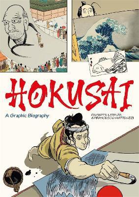 Hokusai ; A Graphic Biography