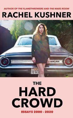 The Hard Crowd ; Essays 2000-2020