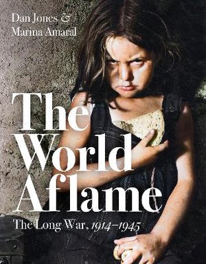 The World Aflame ; The Long War, 1914-1945