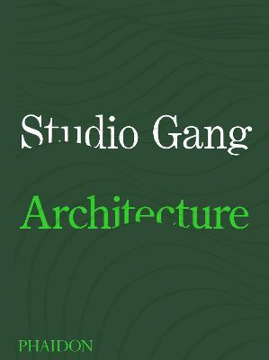 Studio Gang ; Architecture