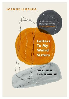 Letters To My Weird Sisters ; On Autism and Feminism