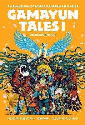 Gamayun Tales I ; An Anthology of Modern Russian Folk Tales