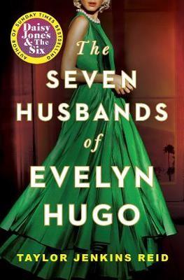 The Seven Husbands of Evelyn Hugo ; A Novel