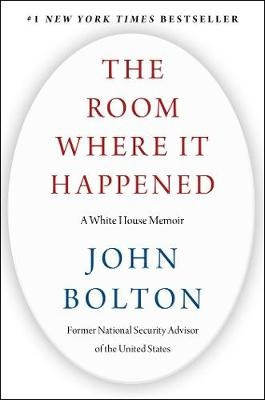 The Room Where It Happened ; A White House Memoir