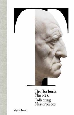 The Torlonia Marbles ; Collecting Masterpieces