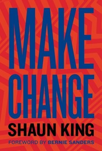 Make Change: How to Fight Injustice, Dismantle Systemic Oppression and Own Our Future