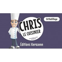Chris Le Cuisinier - Ortho Village