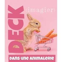 DECK - DANS UNE ANIMALERIE