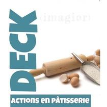 DECK - ACTIONS EN PATISSERIE