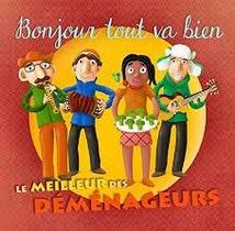 BONJOUR TOUT VA BIEN - LE MEILLEUR DES DEMENAGEURS