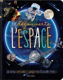 A La Decouverte De L'espace ; Un Voyage Captivant Et Ludique Pour Decouvrir L'espace !