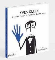 YVES KLEIN ; L'ARTISTE QUI VOULAIT TOUT PEINDRE EN BLEU (ET S'EN FICHAIT)