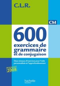 C.l.r ; 650 Exercices De Grammaire Et De Conjugaison ; Cm ; Livre De L'eleve (edition 2011)