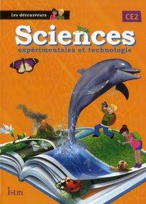 Les Decouvreurs ; Sciences Experimentales Et Technologie ; Ce2 ; Livre De L'eleve