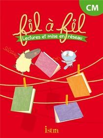 Fil A Fil ; Lectures Et Mise En Reseau ; Cm ; Livre De L'eleve