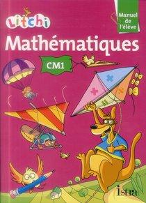 Litchi ; Mathematiques ; Cm1 ; Livre De L'eleve (edition 2014)
