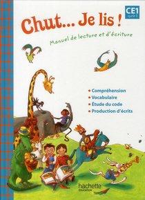 Chut... Je Lis ! ; Manuel De Lecture Et D'ecriture ; Ce1 ; Cycle 2 ; Livre De L'eleve