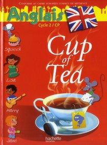 Cup Of Tea ; Anglais ; Cp ; Cycle 2 ; Livre De L'eleve (edition 2013)