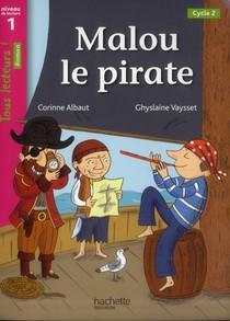 Tous Lecteurs ! ; Malou Le Pirate ; Niveau 1 ; Cycle 2 ; Livre De L'eleve