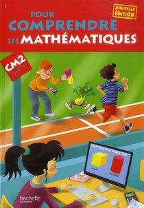 Pour Comprendre Les Maths ; Cm2 ; Cycle 3 ; Livre De L'eleve
