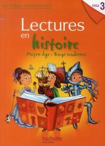 Lectures Thematiques ; Lectures En Histoire ; Moyen Age, Temps Modernes ; Cycle 3 ; Livre De L'eleve