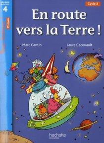 Tous Lecteurs ! ; En Route Vers La Terre ! ; Niveau 4 ; Cycle 3 ; Livre De L'eleve