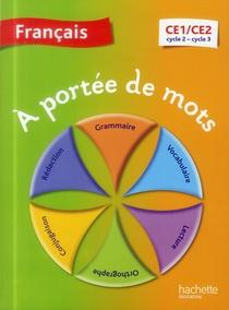 A Portee De Mots ; Francais ; Ce1/ce2 ; Cycle 2 Et 3 ; Livre De L'eleve