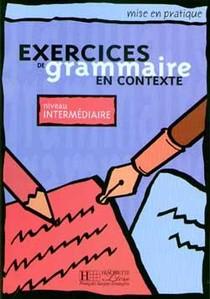 Exercices De Grammaire En Contexte ; Niveau Intermediaire ; Livre De L'eleve