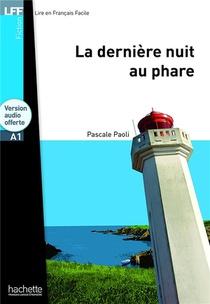 Fiction - T01 - Lff A1 / La Derniere Nuit Au Phare + Cd Audio Mp3 Telechargeable - La Derniere Nuit