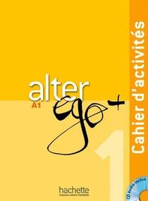 Alter Ego + ; Fle ; A1 ; Cahier D'activites + Cd Audio