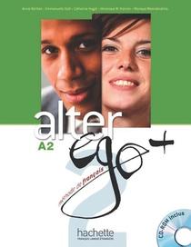 Alter Ego + ; Fle ; A2 : Livre De L'eleve + Cd-rom + Parcours Digital