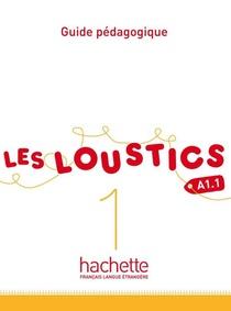 Les Loustics 1 ; A1.1 ; Guide Pedagogique