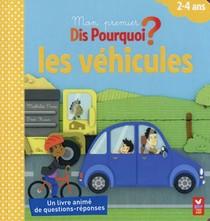 Mon Premier Dis Pourquoi ; Decouvre Les Vehicules ?