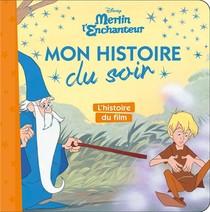 Merlin L'enchanteur ; L'histoire Du Film