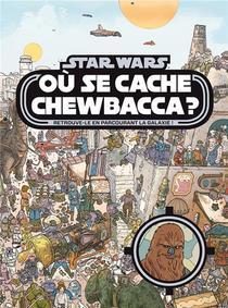 Star Wars ; Ou Se Cache Chewbacca ?