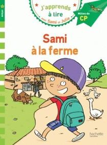 J'apprends A Lire Avec Sami Et Julie ; Cp Niveau 2 ; Sami A La Ferme