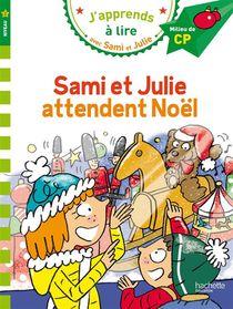 J'apprends A Lire Avec Sami Et Julie ; Sami Et Julie Attendent Noel ; Niveau 2