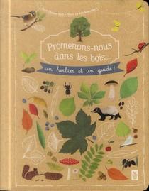 Promenons-nous Dans Les Bois ; Un Herbier Et Un Guide
