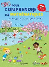 Pour Comprendre Les Maths ; Gs ; Fichier De L'eleve (edition 2015)