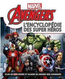 Avengers ; L'encyclopedie Des Super Heros